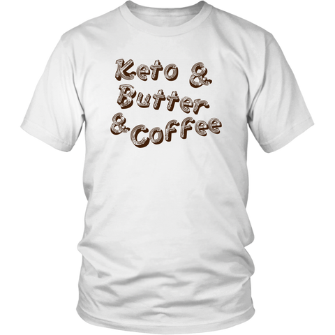 Image of Keto And Butter And Coffee - Unisex Shirt