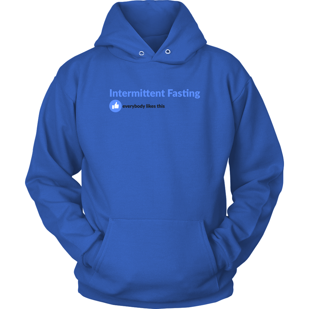 Intermittent Fasting Everyone Likes This - Unisex Hoodie
