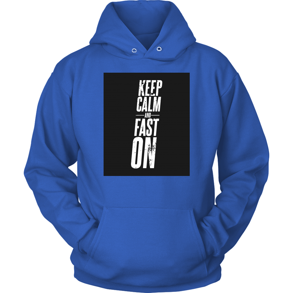 Keep Calm And Fast On - Unisex Hoodie