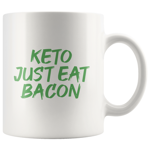 Image of Keto Just Eat Bacon - White 11oz Keto Mug