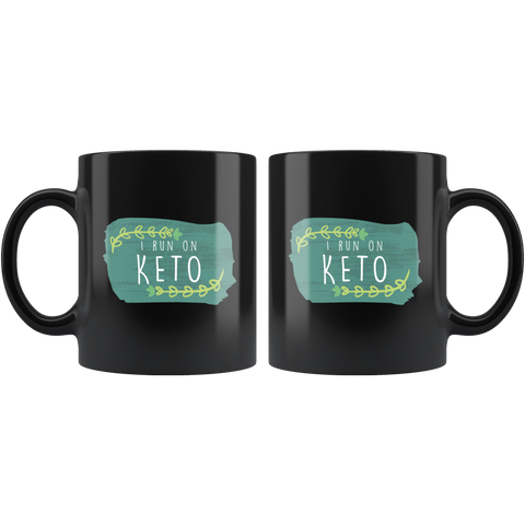 I Run On Keto - Black 11oz Keto Mug