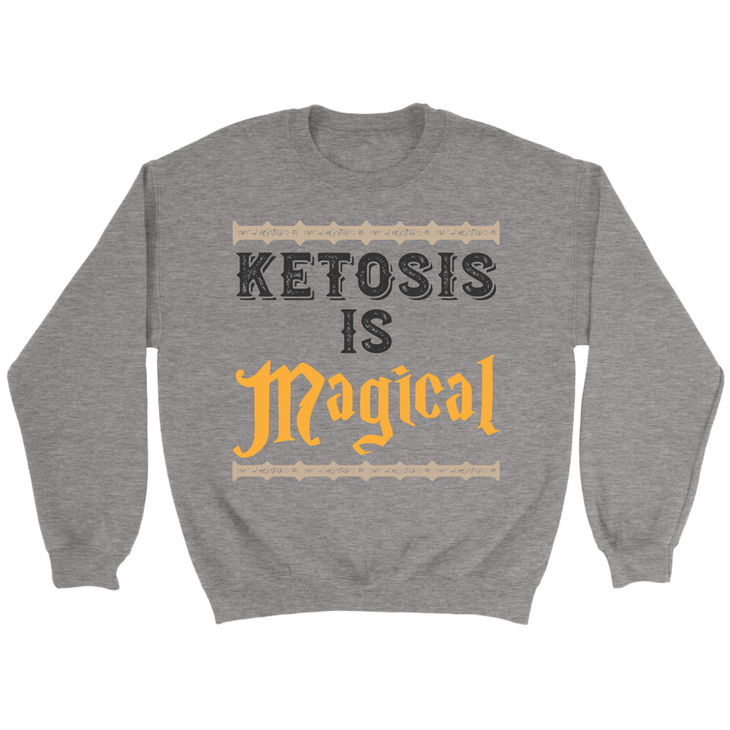 Ketosis Is Magical - Crewneck Sweatshirt