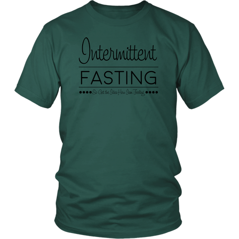 Intermittent Fasting So Get The Idea How I'm Feeling - Unisex Shirt