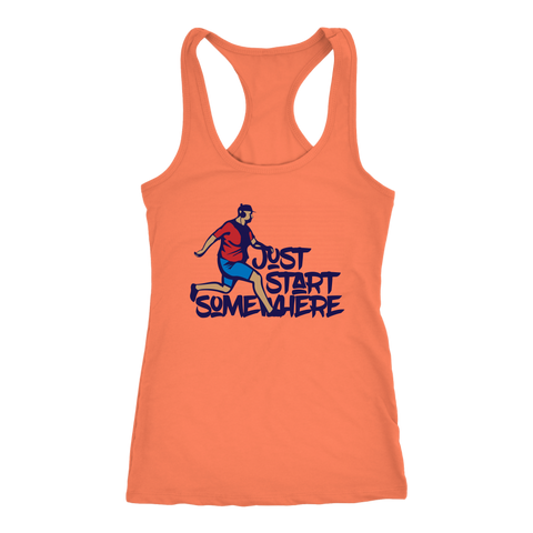 Just Start Somewhere - Racerback Tank