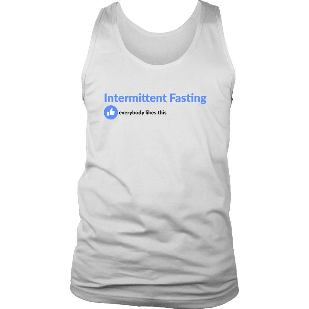 Intermittent Fasting Everyone Likes This - Mens Tank