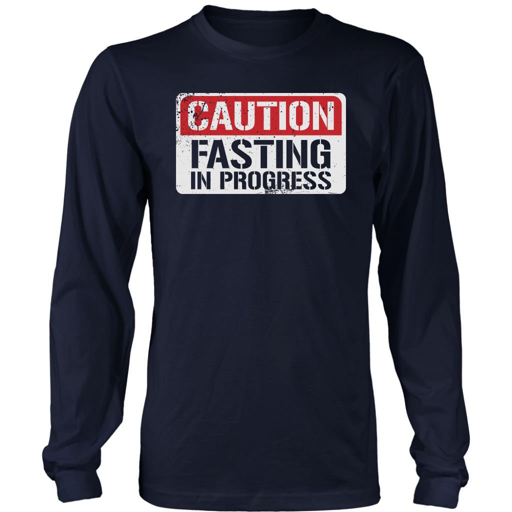 CAUTION Fasting In Progress - Long Sleeve Shirt