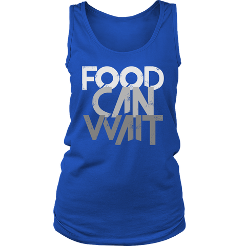 Image of Food Can Wait - Womens Tank