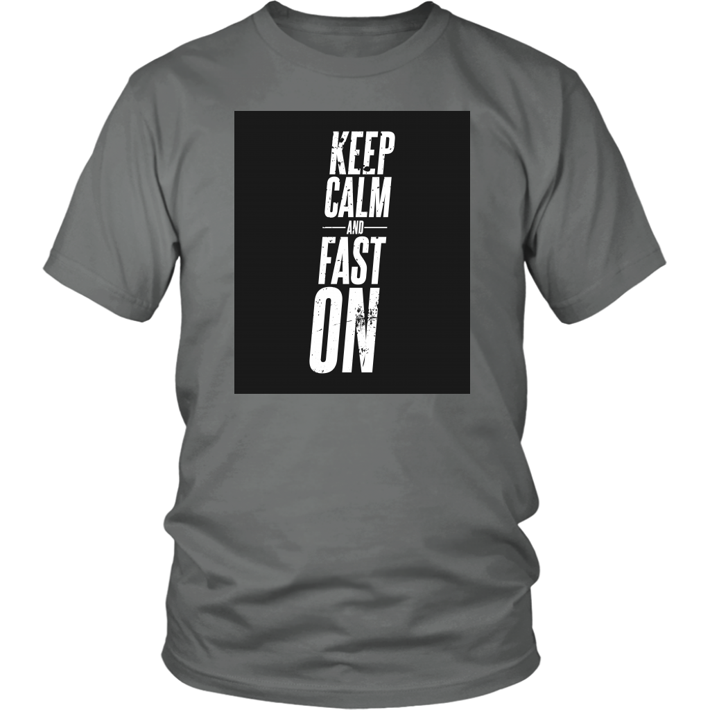 Keep Calm And Fast On - Unisex Shirt