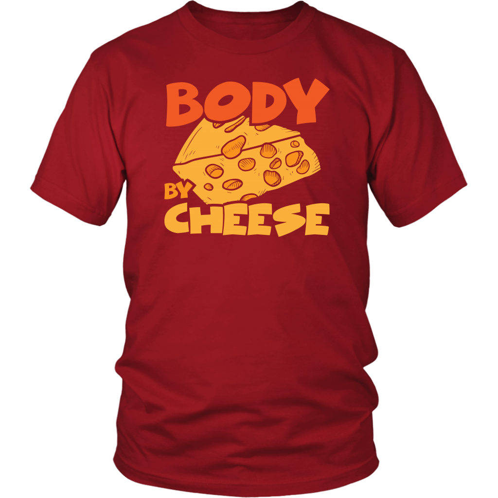 Body By Cheese - Unisex Shirt