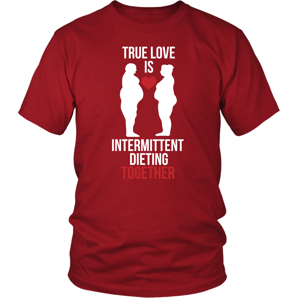 True Love Is Intermittent Dieting Together - Unisex Shirt