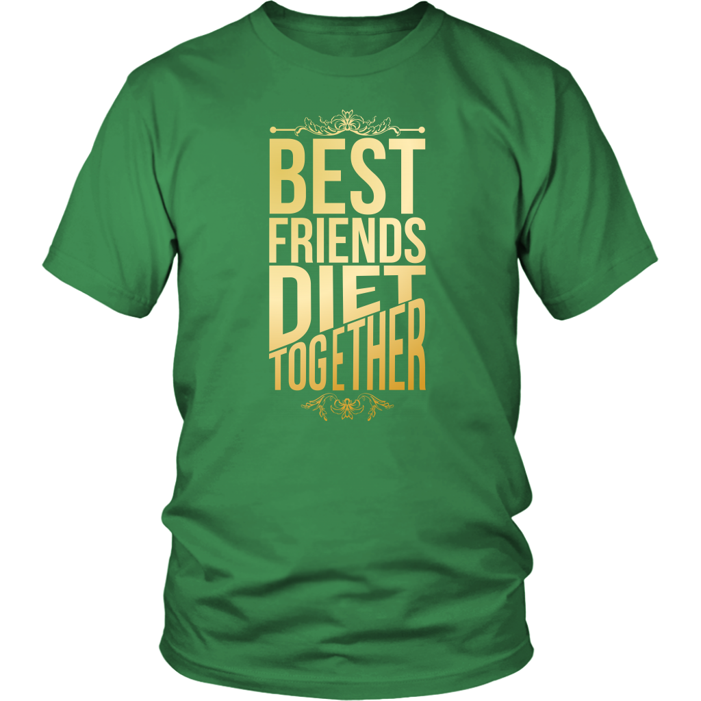 Best Friends Diet Together - Unisex Shirt