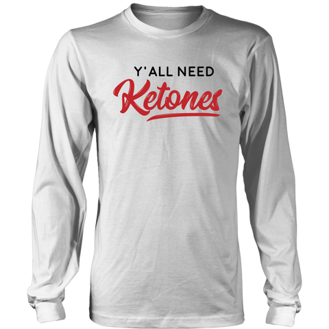 Image of Y'All Need Ketones - Long Sleeve Shirt