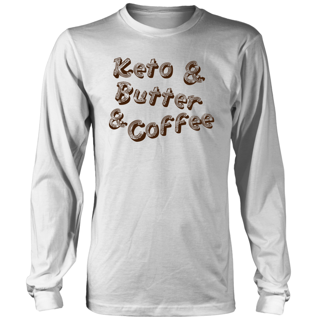 Keto And Butter And Coffee - Long Sleeve Shirt