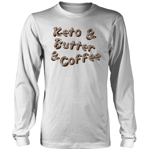 Image of Keto And Butter And Coffee - Long Sleeve Shirt