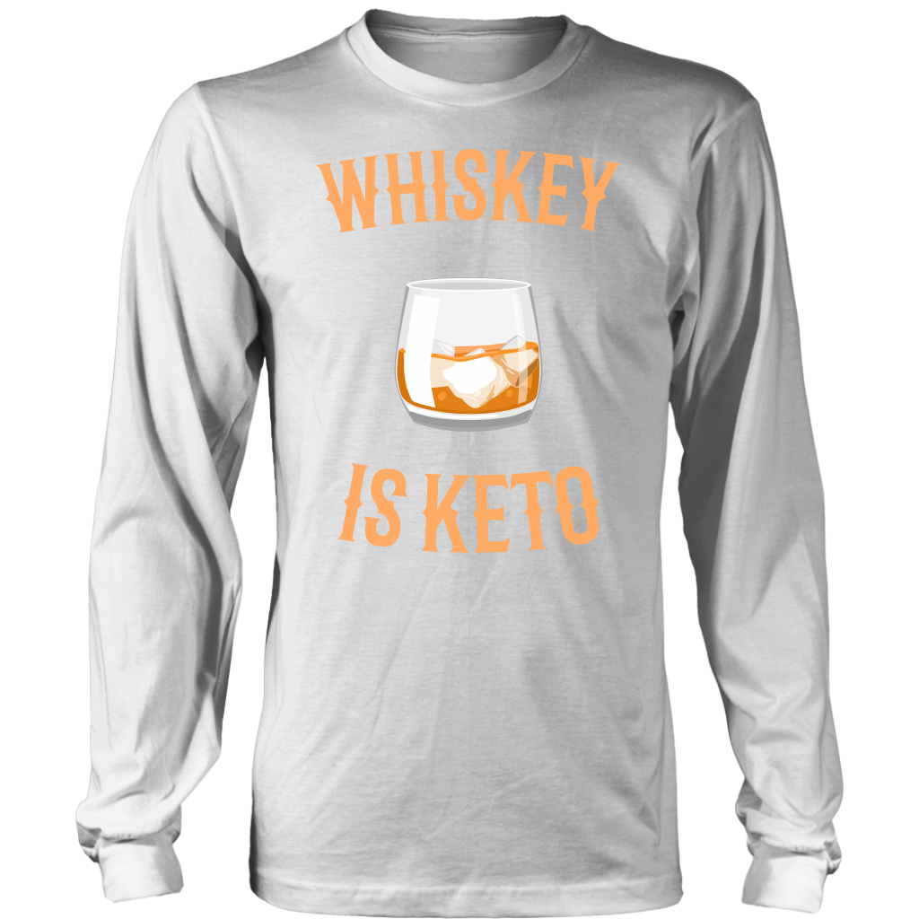 Whiskey Is Keto - Long Sleeve Shirt