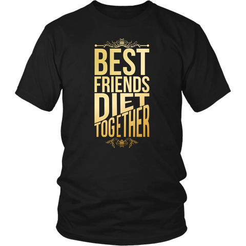 Image of Best Friends Diet Together - Unisex Shirt