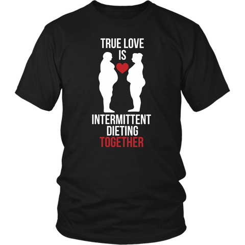 Image of True Love Is Intermittent Dieting Together - Unisex Shirt