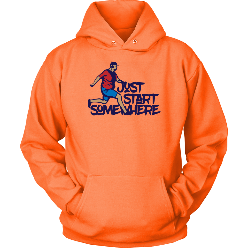 Just Start Somewhere - Unisex Hoodie