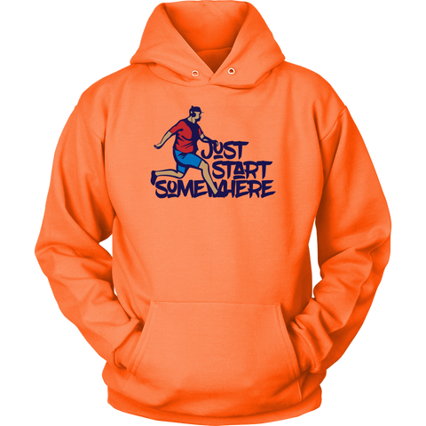 Image of Just Start Somewhere - Unisex Hoodie