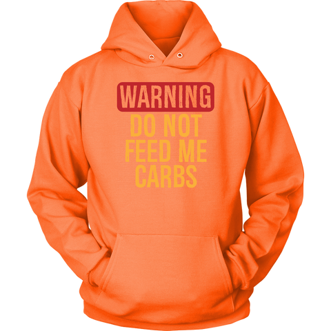 Image of WARNING Do Not Feed Me Carbs - Unisex Hoodie