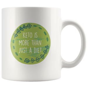 Keto Is More Than Just A Diet - White 11oz Keto Mug