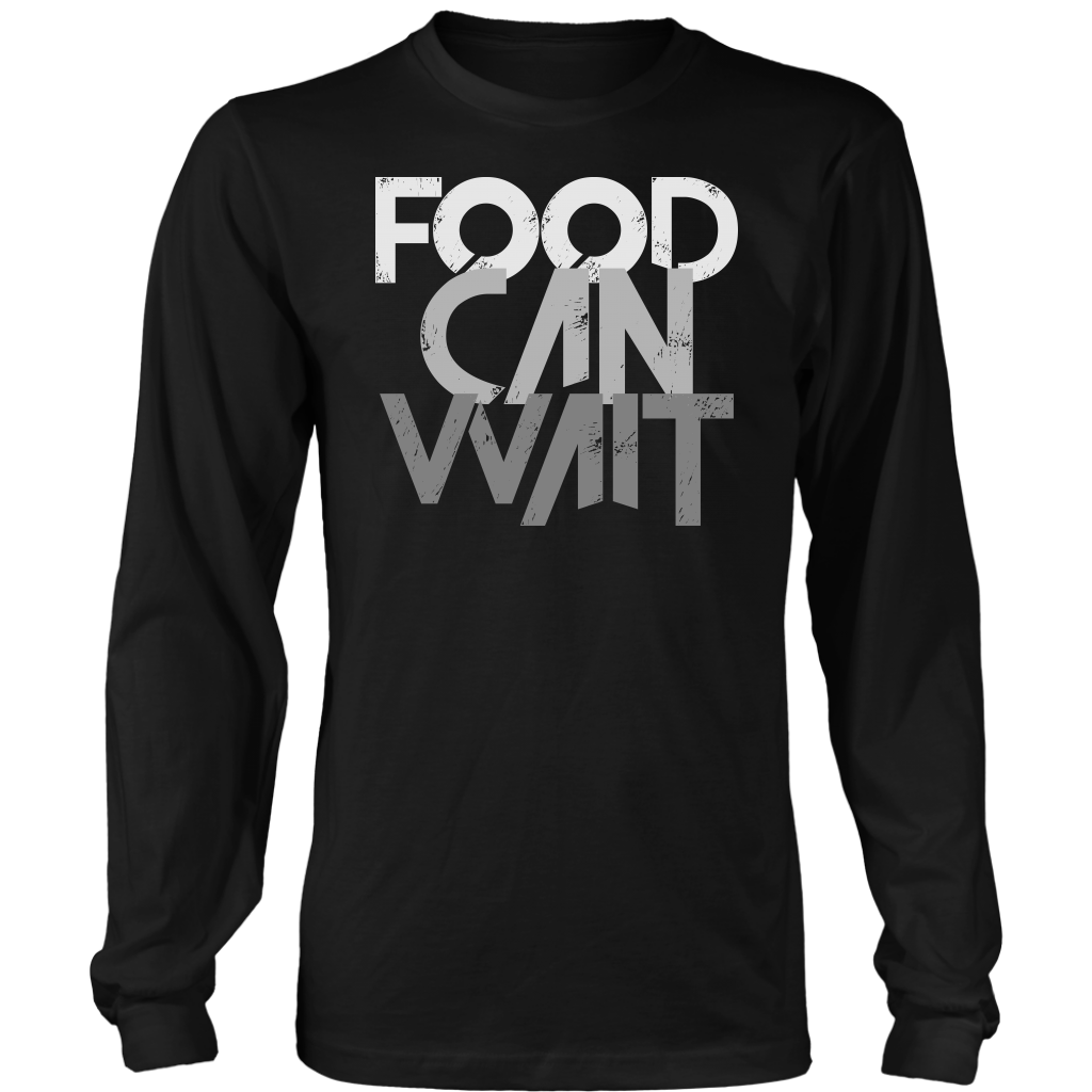 Food Can Wait -Long Sleeve Shirt