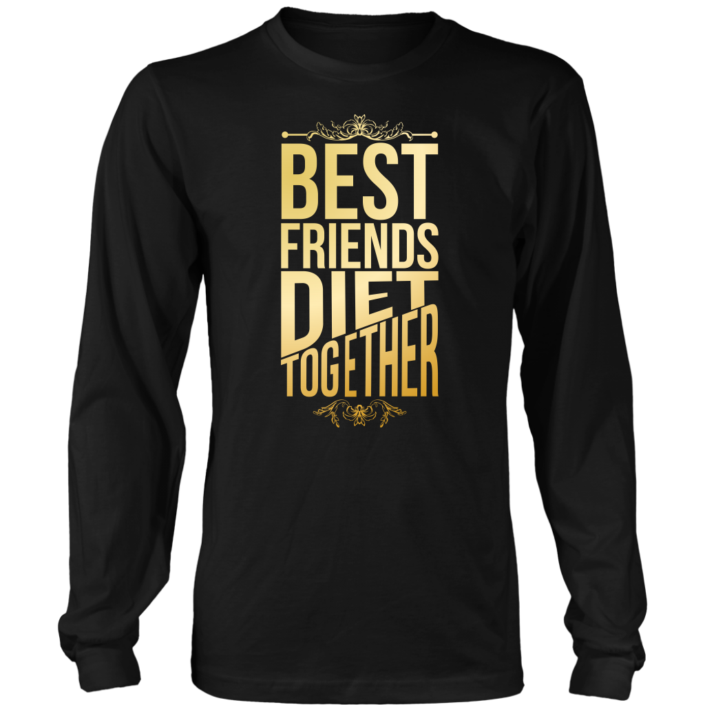 Best Friends Diet Together - Long Sleeve Shirt