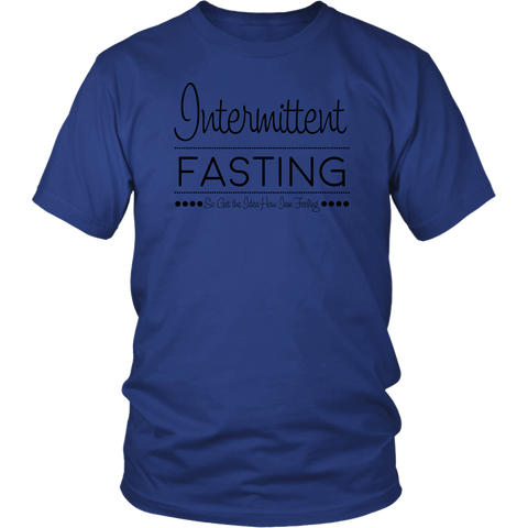Image of Intermittent Fasting So Get The Idea How I'm Feeling - Unisex Shirt