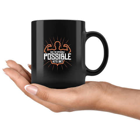 Image of Make The Impossible Possible Keto Diet - Black 11oz Keto Mug