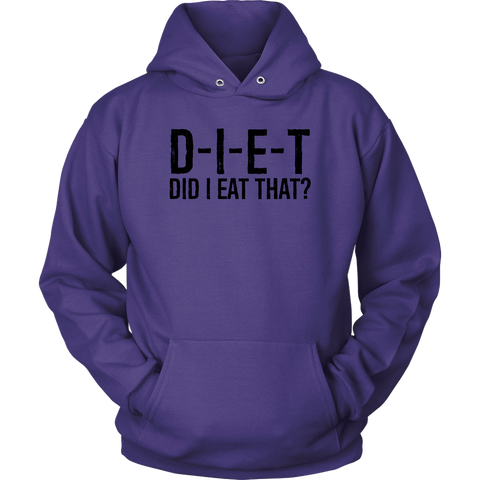 Image of D-I-E-T Did I Eat That? - Unisex Hoodie
