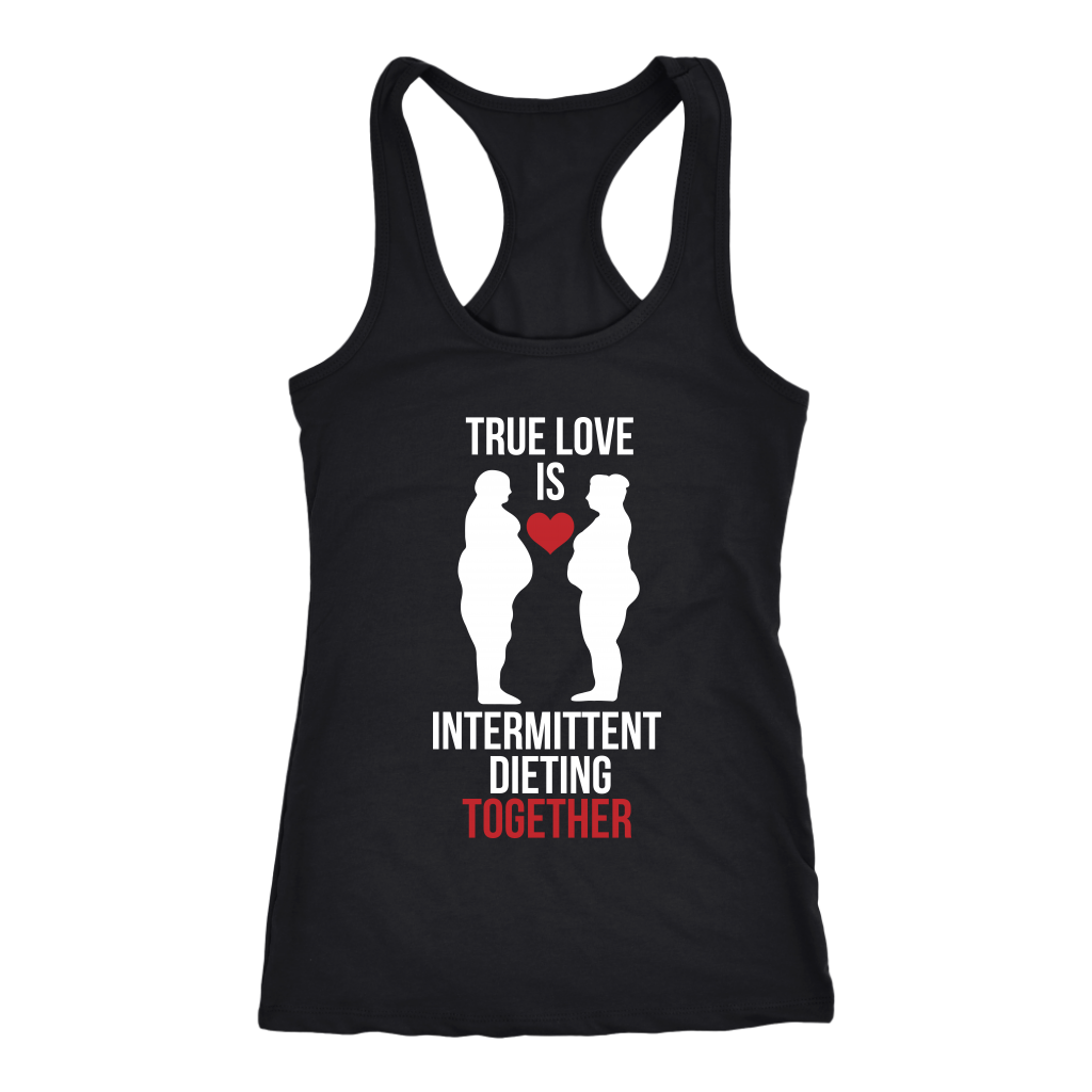 True Love Is Intermittent Dieting Together - Racerback Tank