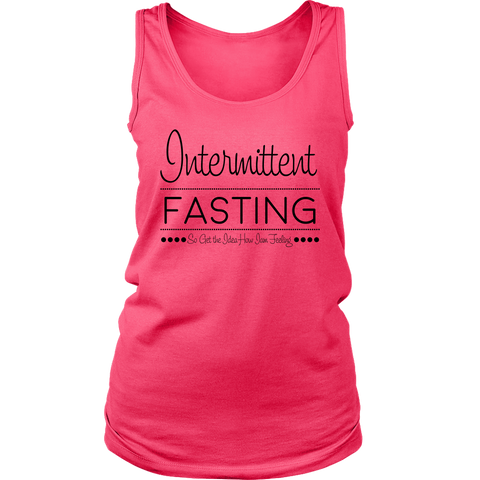 Image of Intermittent Fasting So Get The Idea How I'm Feeling - Womens Tank