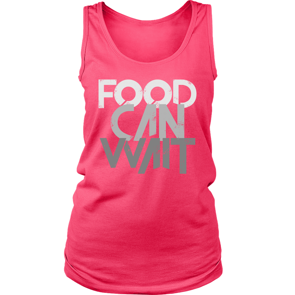 Food Can Wait - Womens Tank