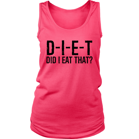 Image of D-I-E-T Did I Eat That? - Womens Tank