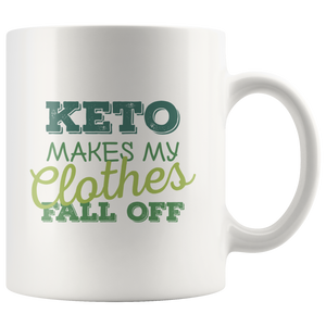Keto Makes My Clothes Fall Off - White 11oz Keto Mug