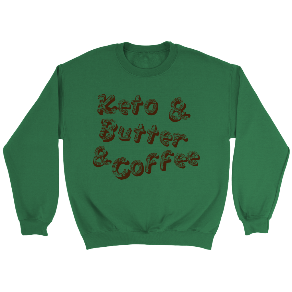 Keto And Butter And Coffee - Crewneck Sweatshirt