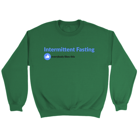 Image of Intermittent Fasting Everyone Likes This - Crewneck Sweatshirt