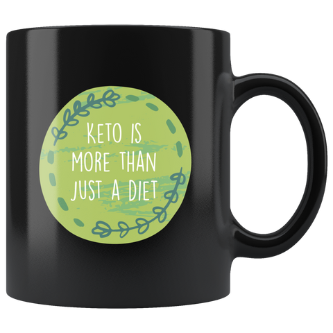 Image of Keto Is More Than Just A Diet - Black 11oz Keto Mug