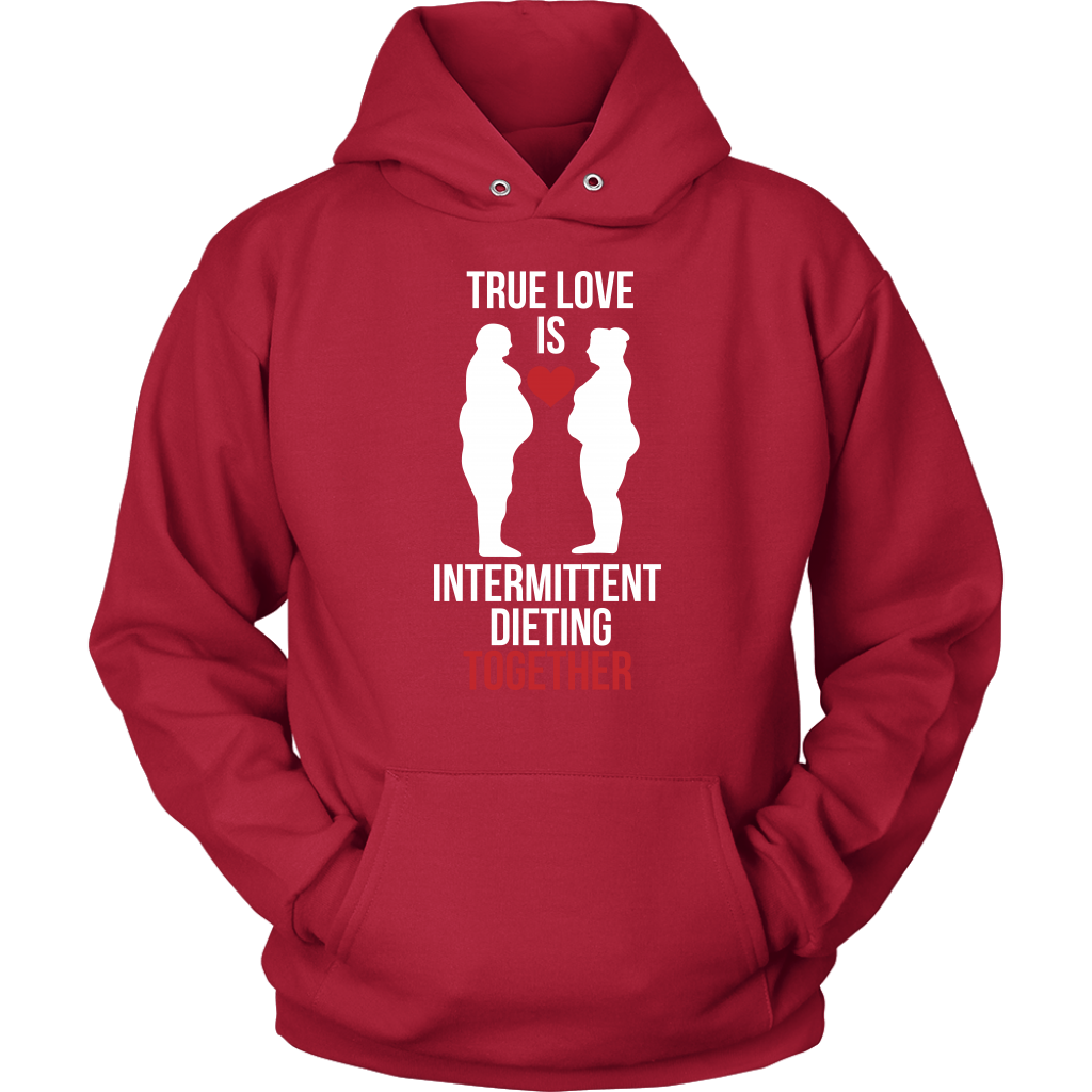 True Love Is Intermittent Dieting Together - Unisex Hoodie