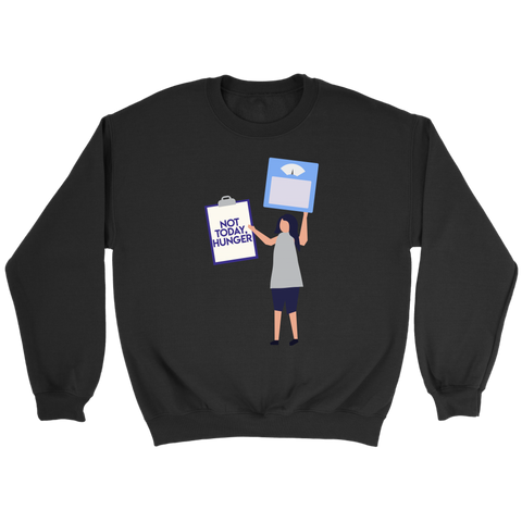 Image of Not Today Hunger - Crewneck Sweatshirt