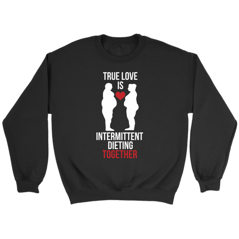 Image of True Love Is Intermittent Dieting Together - Crewneck Sweatshirt