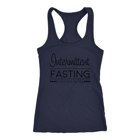 Image of Intermittent Fasting So Get The Idea How I'm Feeling - Racerback Tank