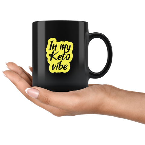 In My Keto Vibe - Black 11oz Keto Mug