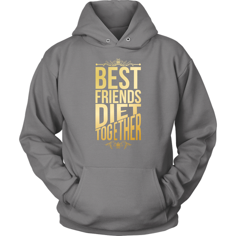 Image of Best Friends Diet Together - Unisex Hoodie