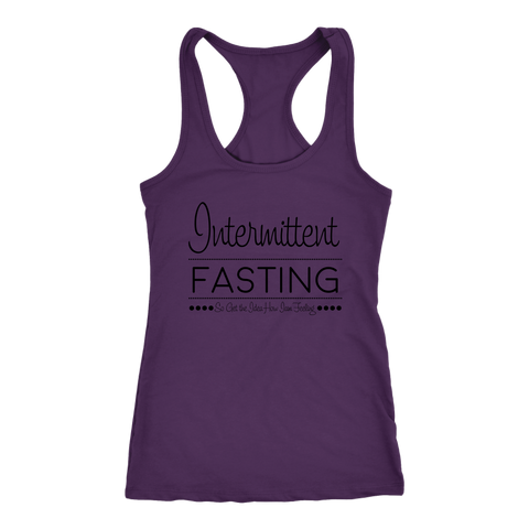 Intermittent Fasting So Get The Idea How I'm Feeling - Racerback Tank