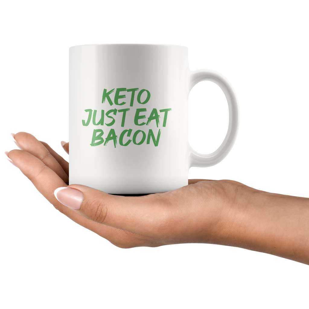 Keto Just Eat Bacon - White 11oz Keto Mug