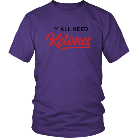 Image of Y'All Need Ketones - Unisex Shirt