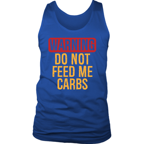 WARNING Do Not Feed Me Carbs - Mens Tank
