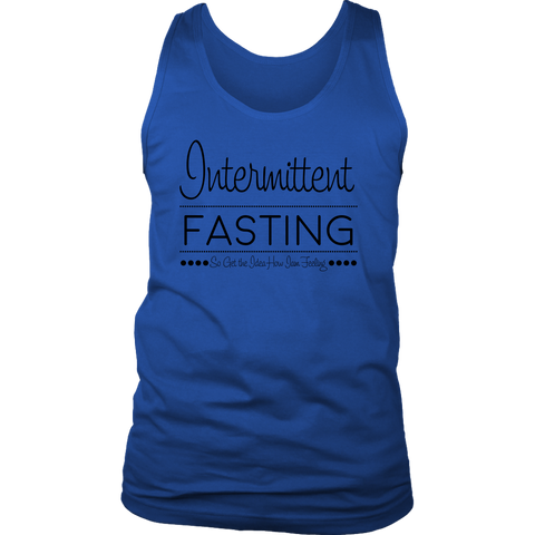Image of Intermittent Fasting So Get The Idea How I'm Feeling - Mens Tank