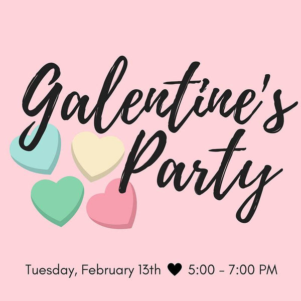 Galentine's Day Party 2.13.18
